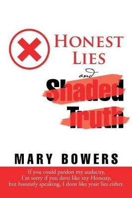 Honest Lies and Shaded Truth (Paperback)