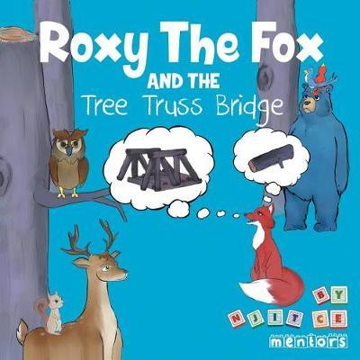 Roxy the Fox and the Tree Truss Bridge (Paperback)