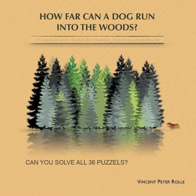 How Far Can a Dog Run Into the Woods?: A Compilation of the Absolute Best Diversions, Distractions & Imponderables (Paperback)
