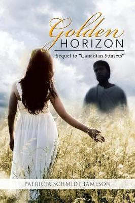 Golden Horizon: Sequel to Canadian Sunsets (Paperback)