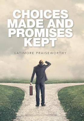 Choices Made and Promises Kept (Hardback)