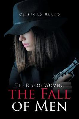 The Rise of Women, the Fall of Men (Paperback)