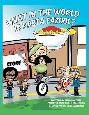 What in the World Is Pasta Fazool? (Paperback)