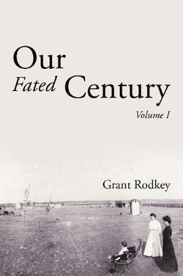 Our Fated Century: Volume I (Paperback)