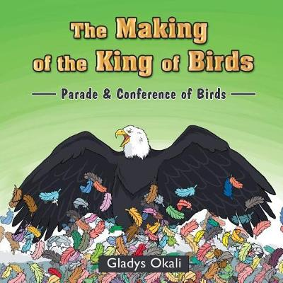 The Making of the King of Birds: Parade & Conference of Birds (Paperback)