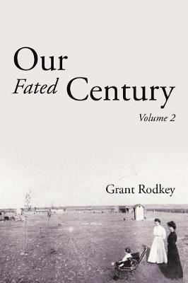 Our Fated Century: Volume II (Paperback)