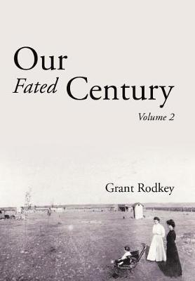 Our Fated Century: Volume II (Hardback)