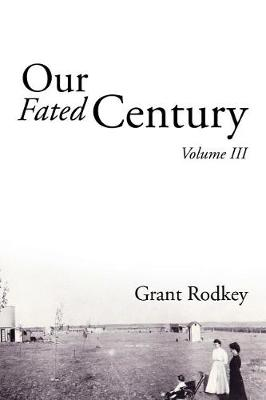 Our Fated Century: Volume III (Paperback)