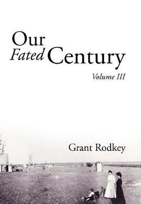 Our Fated Century: Volume III (Hardback)