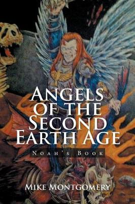Angels of the Second Earth Age: Noah's Book (Paperback)