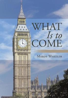 What Is to Come (Hardback)