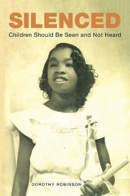 Silenced: Children Should Be Seen and Not Heard (Paperback)
