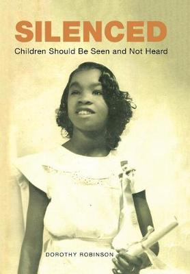 Silenced: Children Should Be Seen and Not Heard (Hardback)