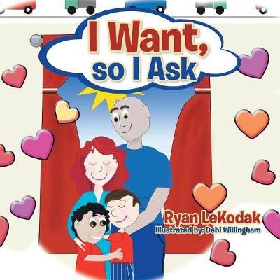 I Want, So I Ask (Paperback)