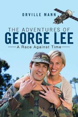 The Adventures of George Lee: A Race Against Time (Paperback)