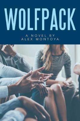 Wolfpack: A Novel by Alex Montoya (Paperback)