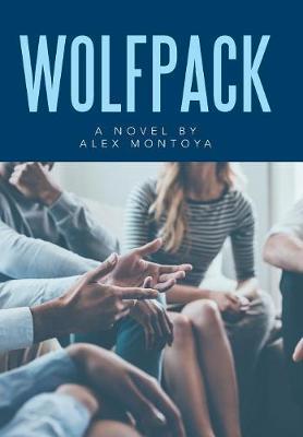 Wolfpack: A Novel by Alex Montoya (Hardback)