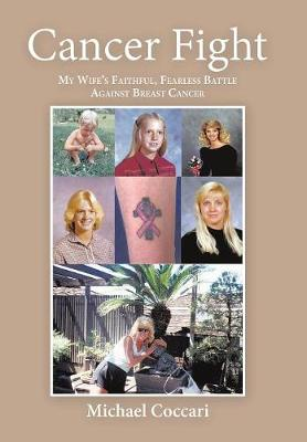 Cancer Fight: My Wife's Faithful, Fearless Battle Against Breast Cancer (Hardback)