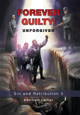Forever Guilty: Unforgiven (Hardback)
