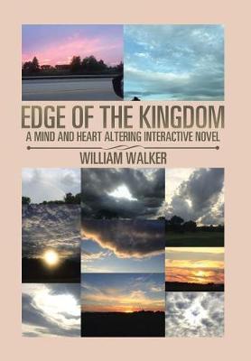 Edge of the Kingdom: A Mind- And Heart-Altering Interactive Novel (Hardback)