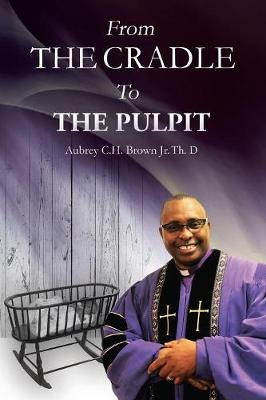 From the Cradle to the Pulpit (Paperback)