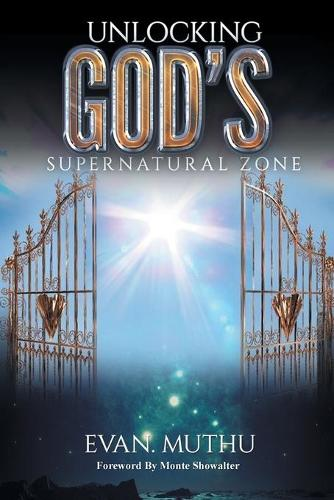 Unlocking God's Supernatural Zone: The Atmosphere of Faith for Miracles (Paperback)