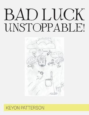 Bad Luck Unstoppable! (Paperback)
