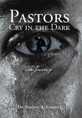 Pastors Cry in the Dark: The Journey (Hardback)