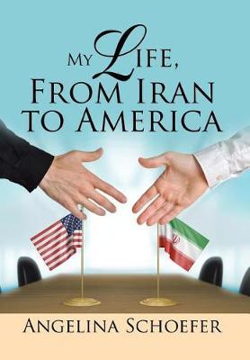 My Life, from Iran to America (Hardback)