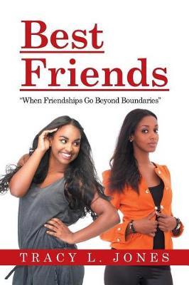 Best Friends: When Friendships Go Beyond Boundaries (Paperback)