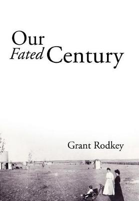 Our Fated Century (Hardback)