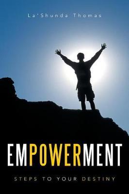 Empowerment: Steps to Your Destiny (Paperback)