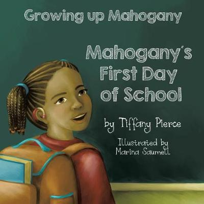 Growing Up Mahogany: Mahogany's First Day of School (Paperback)