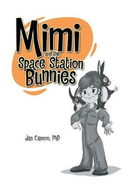 Mimi and the Space Station Bunnies (Hardback)
