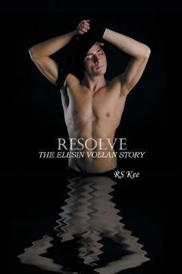 Resolve: The Elesin Vollan Story (Paperback)
