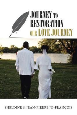 Journey to Restoration: Our Love Journey (Paperback)