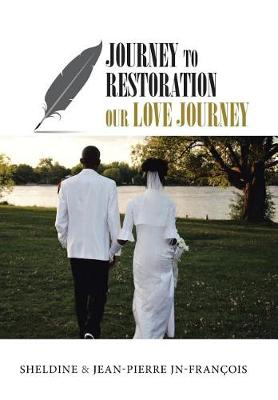 Journey to Restoration: Our Love Journey (Hardback)
