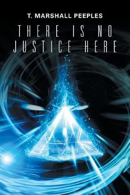 There Is No Justice Here (Paperback)
