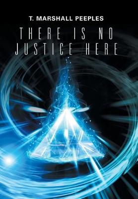 There Is No Justice Here (Hardback)