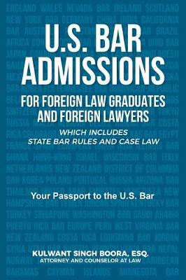 U.S. Bar Admissions for Foreign Law Graduates and Foreign Lawyers: Which Includes State Bar Rules and Case Law (Paperback)