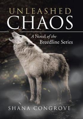 Unleashed Chaos: A Novel of the Breedline Series (Hardback)