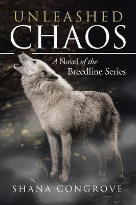 Unleashed Chaos: A Novel of the Breedline Series (Paperback)