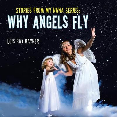 Stories from My Nana Series: Why Angels Fly (Paperback)
