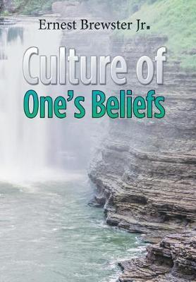 Culture of One's Beliefs (Hardback)