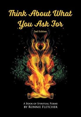 Think about What You Ask for: 2nd Edition (Hardback)