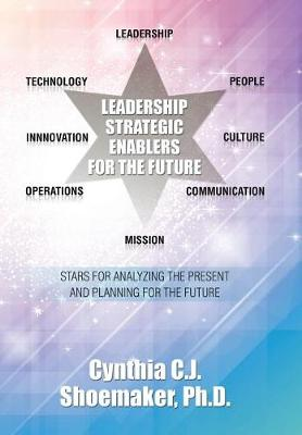 Leadership Strategic Enablers for the Future: Stars for Analyzing the Present and Planning for the Future (Hardback)