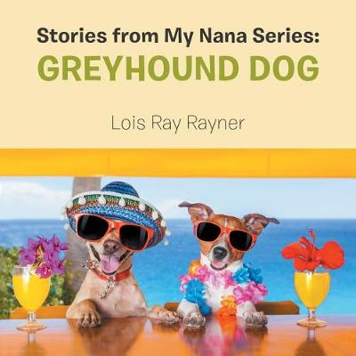 Stories from My Nana Series: Greyhound Dog (Paperback)