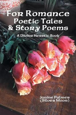 For Romance-Poetic Tales & Story Poems: A Divine Heretic Book (Paperback)