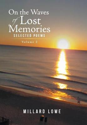 On the Waves of Lost Memories Selected Poems: Volume 2 (Hardback)