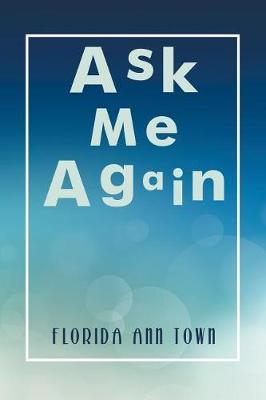 Ask Me Again (Paperback)